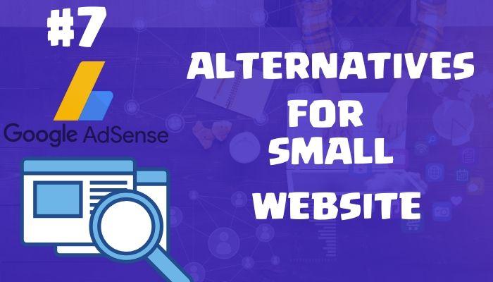 7 AdSense Alternatives For Small Website