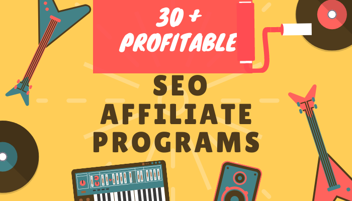 30+ SEO Affiliate Programs